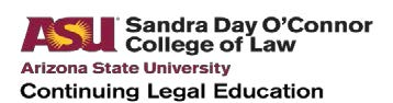 ASU Sandra Day O'Connor College of Law CLE